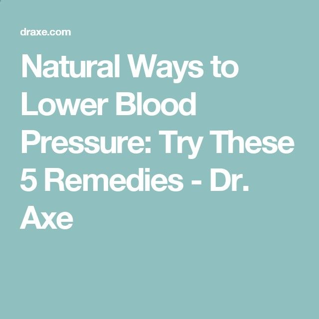 Natural Ways to Lower Blood Pressure: Try These 5 Remedies - Dr. Axe