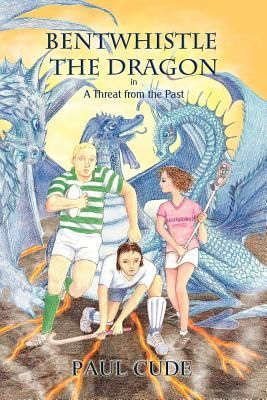 In the Spotlight: BENTWHISTLE THE DRAGON in A Threat from the Past by Paul Cude | Sharon's Book Nook!