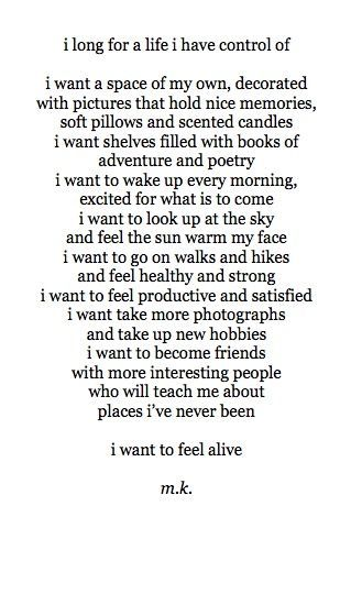 this describes what i want perfectly in life. I love the sun, and poetry of love, living my days with excitement. i want a life full of adventure. i don't want to waste my life.