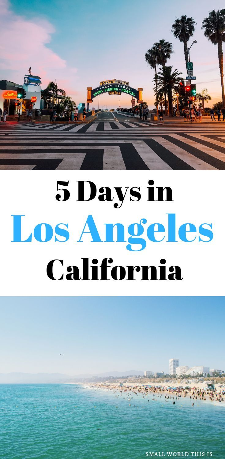 The Complete Los Angeles Itinerary For 5 Days Los Angeles Travel Guide Los Angeles Itinerary California Travel Road Trips