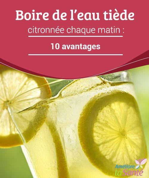 Boire de l'eau tiède citronnée chaque matin : 10 avantages Connaissez-vous tous les #bienfaits de boire de l'eau tiède #citronnée tous les #matins ? Venez les découvrir dans notre #article ! #Bonneshabitudes
