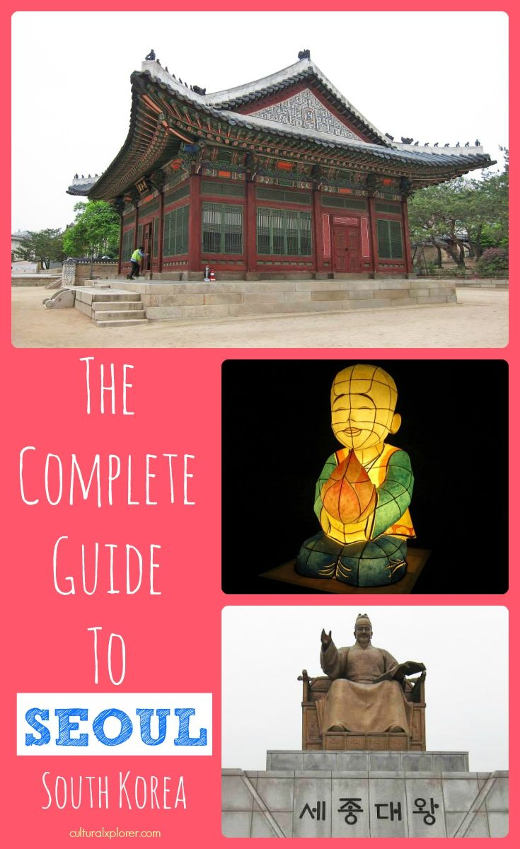 A Comprehensive Guide to Seoul, South Korea. Includes: Where to eat, where to stay, and what to do. // Compiled by Cultural Xplorer, a former expat