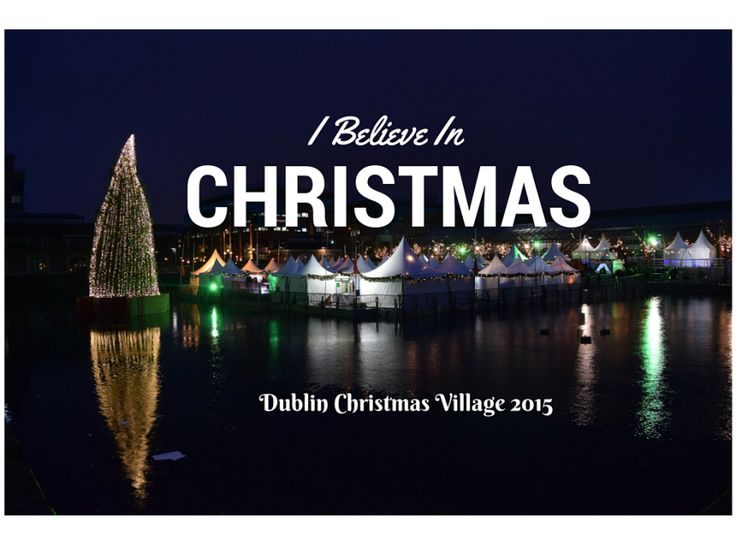 Check out my travel blog post about Dublin's Newest Christmas Market - I Believe in Christmas