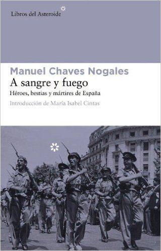 A sangre y fuego de Manuel Chaves Nogales. Los nueve cuentos que lo forman se…