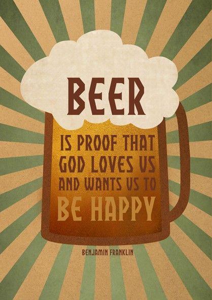 Cerveja é a prova de que Deus nos ama e quer que sejamos felizes.