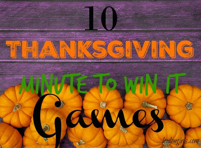 Lou Lou Girls : 10 Thanksgiving Minute to Win It Games