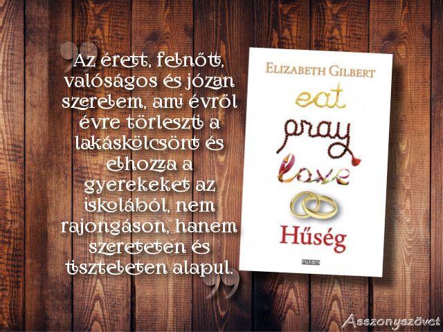 Elisabeth Gilbert: Hűség  (könyvajánló)