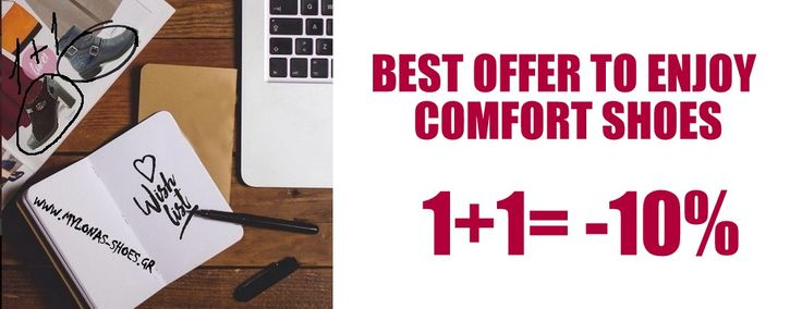 BEST OFFER TO ENJOY COMFORT SHOES 1+1= -10%