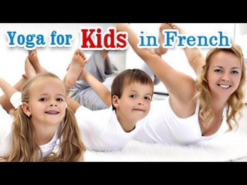 Yoga for Kids Complete Fitness - Complete Fitness for Mind, Body,and Soul in French - YouTube