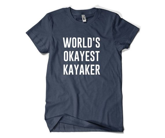Funny Kayaker Gift-World's Okayest Kayaker by SuperCoolTShirts
