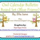 Please see my original Owl Calendar Bulletin Board Set for a preview.  http://www.teacherspayteachers.com/Product/Owl-Calendar-Bulletin-Board-Set-2...