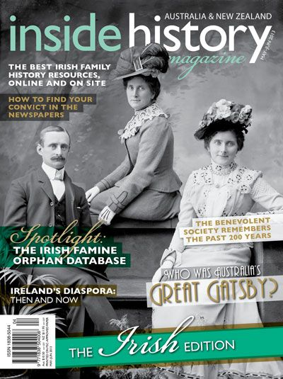 Inside history magazine. Special edition for Australians tracing their Irish ancestry. Includes records of Irish convicts, famine orphans and assisted immigrants. 40 per cent of Australians claim Irish ancestry. From the collection of the State Library of New South Wales. http://library.sl.nsw.gov.au/record=b3534598~S2