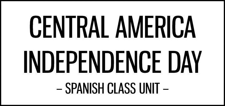 central_america_independence_day_unit_spanish_class_activities_featured
