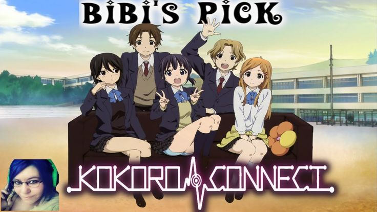 Bibi's Pick: Kokoro Connect