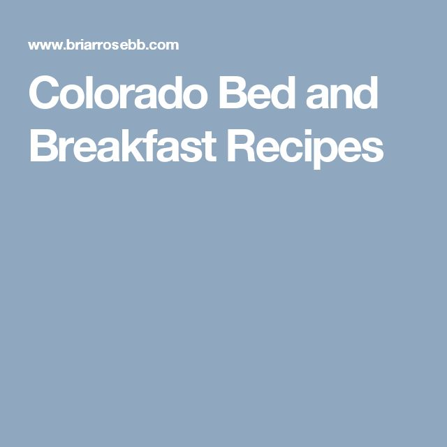 Colorado Bed and Breakfast Recipes