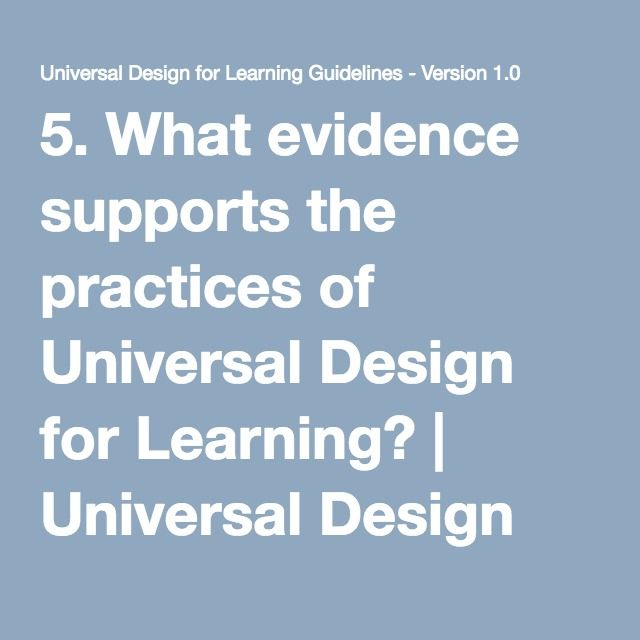 5. What evidence supports the practices of Universal Design for Learning? | Universal Design for Learning Guidelines - Version 1.0