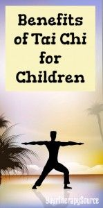 Benefits of Tai Chi for Children - www.YourTherapySource.com