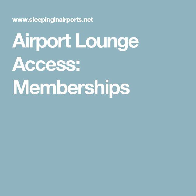 Airport Lounge Access: Memberships