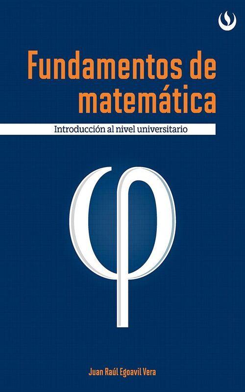 'Fundamentos de matemática', por Juan Raúl Egoavil Vera, busca apoyar a los escolares del último año de secundaria, a los postulantes a la universidad y a los alumnos universitarios del primer ciclo para que encuentren el valor de las matemáticas en su propia realidad y profesión. Consíguelo en Amazon: http://amzn.to/1YBqmnt