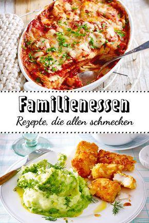 Familienessen – Rezepte, die allen schmecken