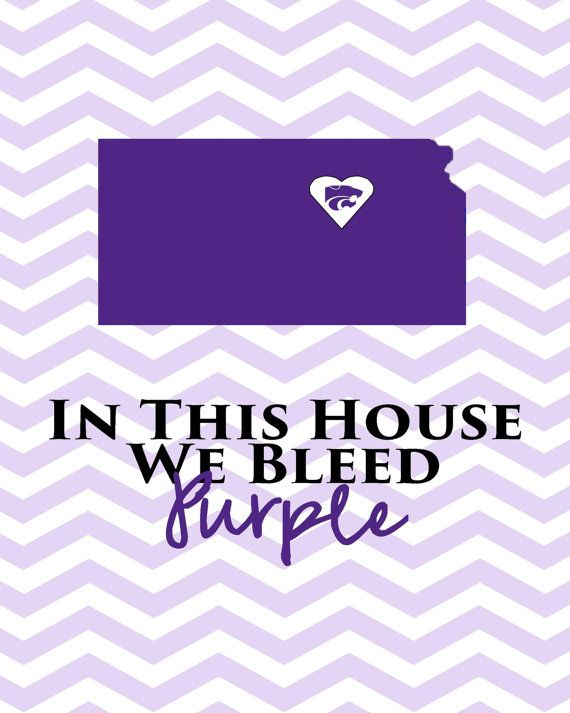 "Kansas State University saying ' In This House We Bleed Purple"" with a cheveron background"