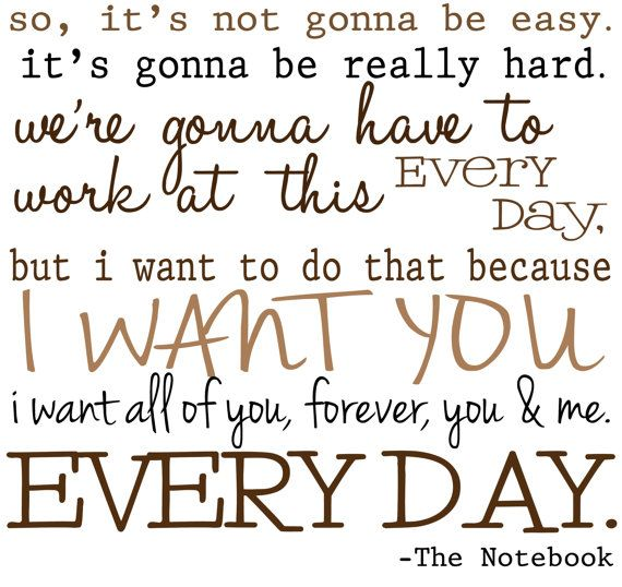 Poster Print  It's not going to be easy... from The Notebook  by MakeStuffWithMe on Etsy, $18.00