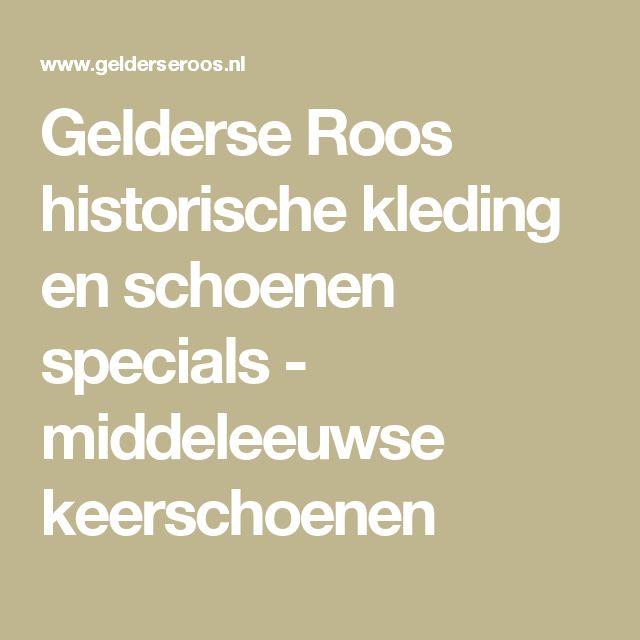 Gelderse Roos historische kleding en schoenen specials - middeleeuwse keerschoenen
