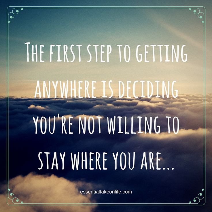 The first step of getting anywhere is deciding you are not willing to stay where you are...  #essentialtakeonlife #liveoutyourgoals #goals #makingachange #change #thatthefirststep #firststep #quote #goalquote #changequote #motivation #motivationalquote