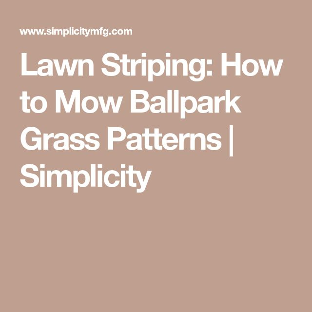 Lawn Striping: How to Mow Ballpark Grass Patterns   Simplicity