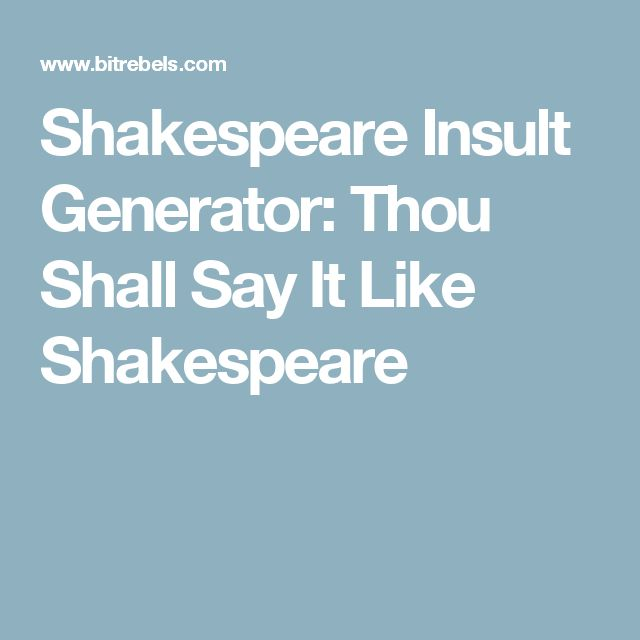 Shakespeare Insult Generator: Thou Shall Say It Like Shakespeare