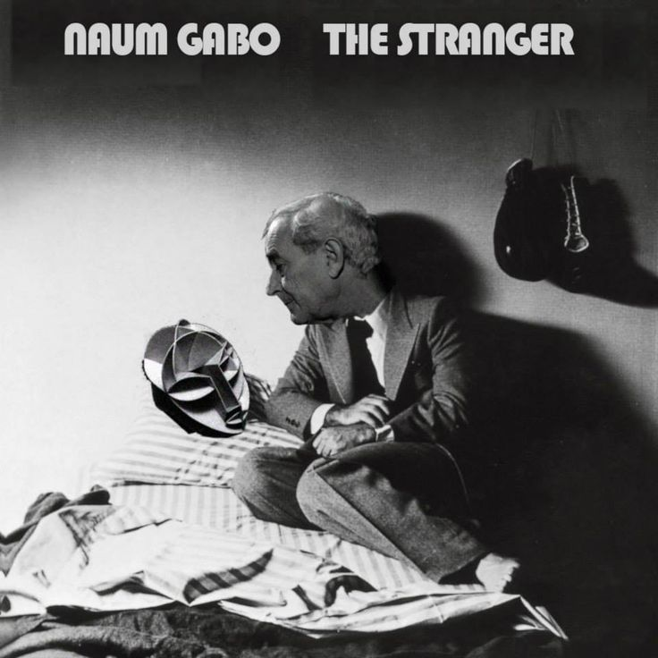 Naum Gabo: The StrangerGary Cannone
