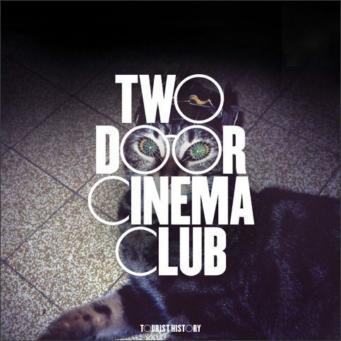 Two Door Cinema Club; My favorite song(s): Something Good Can Work, What You Know