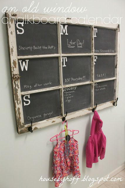 An old window gets turned into a chalkboard calendar {with a space for a grocery list & hooks}!--follow me (Hannah Hunter Seagraves) for more interesting pins, I follow back #follow #followme #followback #crafts #crafty #artsy #diy #calendar