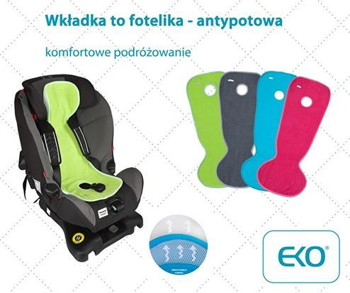 Wkładka do fotelika DYSTANSOWA/ ANTYPOTOWA - oddychająca i bardzo wygodna dla podróżujących.
