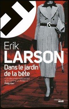 DANS LE JARDIN DE LA BETE/ Erik Larson