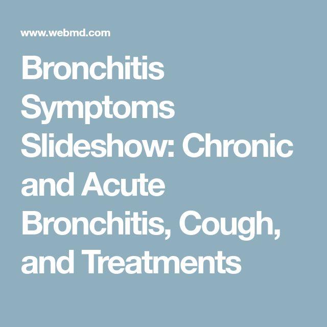 Bronchitis Symptoms Slideshow: Chronic and Acute Bronchitis, Cough, and Treatments