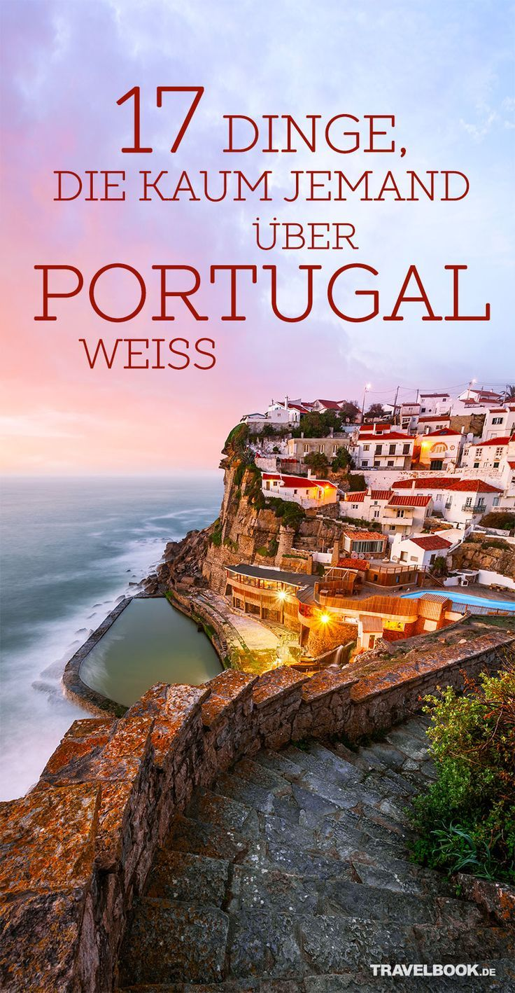17 Dinge, die du noch nicht über Portugal wusstest