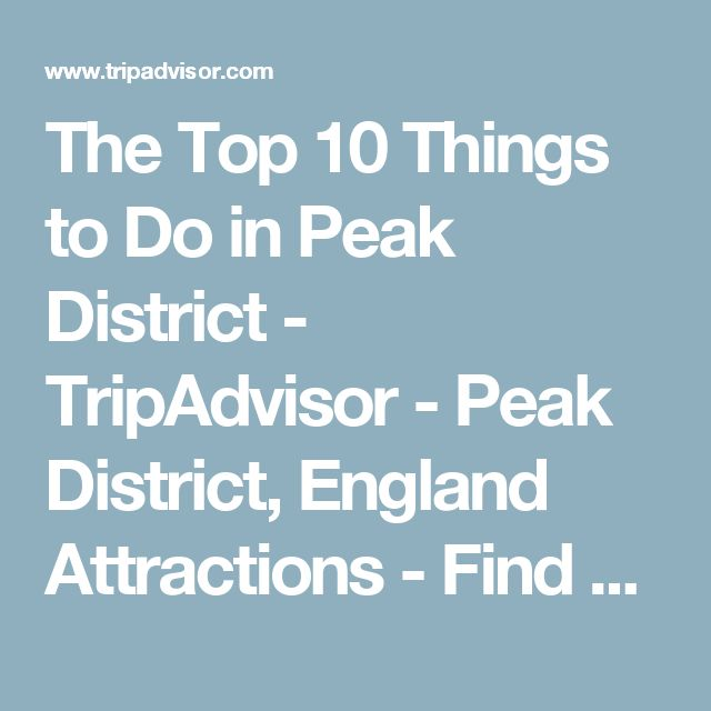 The Top 10 Things to Do in Peak District - TripAdvisor - Peak District, England Attractions - Find What to Do Today, This Weekend, or in October