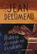 HISTÓRIA DO MEDO NO OCIDENTE 1300-1800 (EDIÇÃO DE BOLSO) - Uma cidade sitiada Jean Delumeau