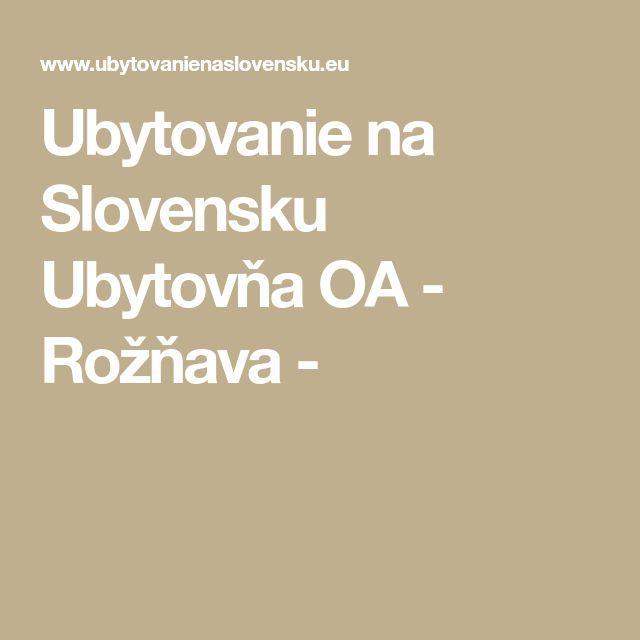 Ubytovanie na Slovensku Ubytovňa OA - Rožňava -