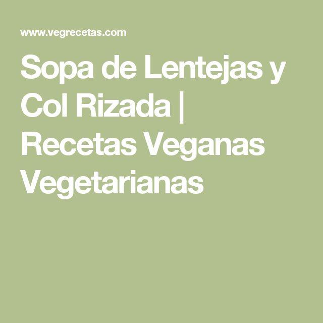 Sopa de Lentejas y Col Rizada   Recetas Veganas Vegetarianas