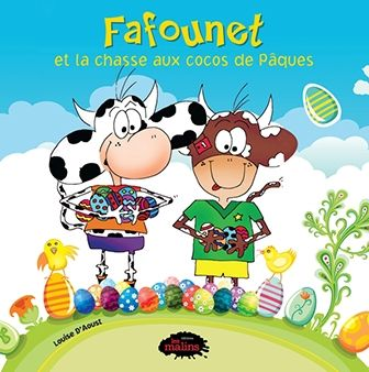 Fafounet et la chasse aux cocos de Pâques - Louise D'Aoust