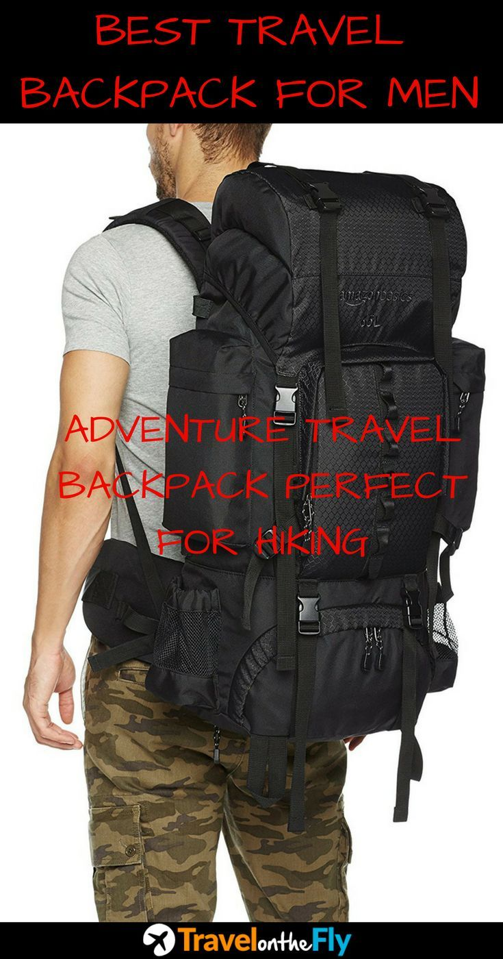 Best travel backpack for men, adventure travel backpack for hiking, best adventure backpack, essential travel backpack, stylish backpack for men, mens travel backpack