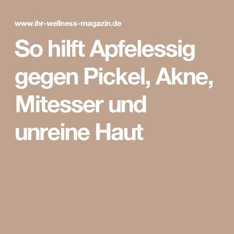 So hilft Apfelessig gegen Pickel, Akne, Mitesser und unreine Haut