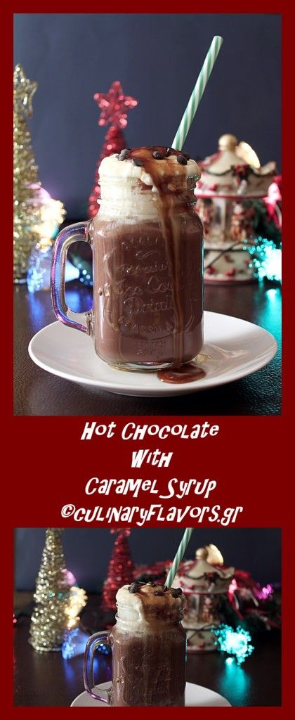 Hot Chocolate | Delicious, rich, creamy hot chocolate with whipped cream and caramel syrup | culinaryflavors.gr | #chocolate #cream #christmas #breakfast #brunch #sweet #Valentines