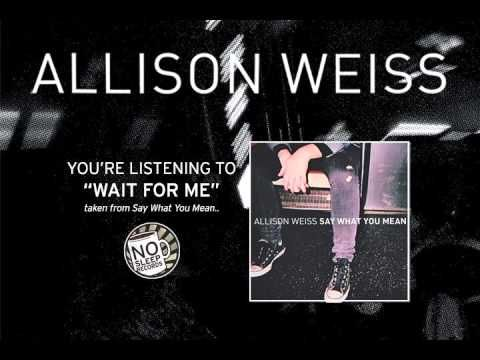 Allison Weiss - Wait for me.