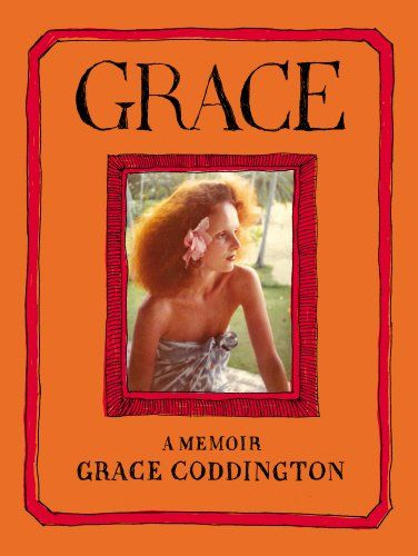 Grace: A Memoir: Amazon.co.uk: Grace Coddington, Michael Roberts: 9780701187989: Books