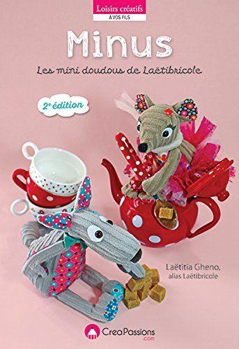Découvrez le nouvel ouvrage de Laëtibricole : Minus 2, une réédition de son précédent best-seller avec de nouveaux adorables Minus à découvrir, on adore !