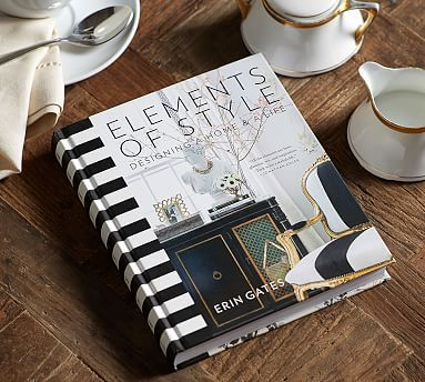 Elements Of Style Designing A Home Amp A Life By Erin Gates