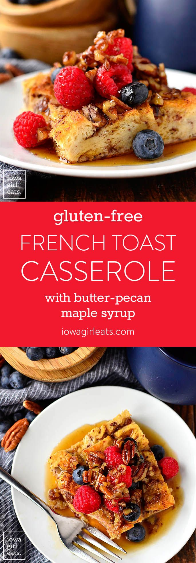 Gluten-Free French Toast Casserole with Butter-Pecan Maple Syrup is make ahead and perfect for feeding a crowd. This gluten-free breakfast or brunch recipe will WOW! | iowagirleats.com #glutenfree #ThinkFisher @FisherNuts